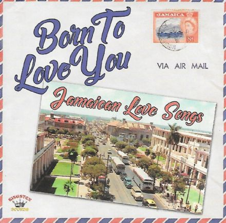 Various - Born To Love You: Jamaican Love Songs (Kingston Sounds) CD
